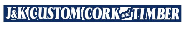 J&K Custom Cork and Timber